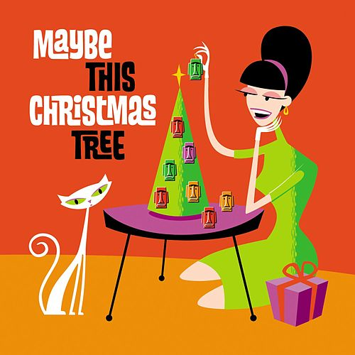 Maybe This Christmas Tree by Various Artists