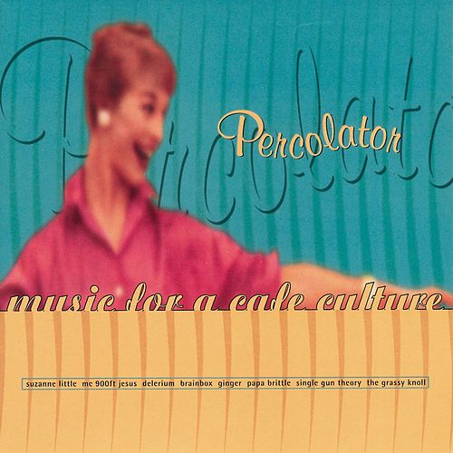 Percolator (Music for a Café Culture) von Various Artists