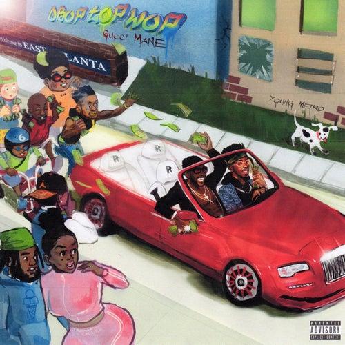 Droptopwop by Gucci Mane