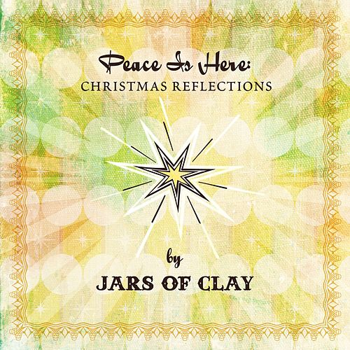 Peace Is Here: Christmas Reflections by Jars Of Clay by Jars of Clay