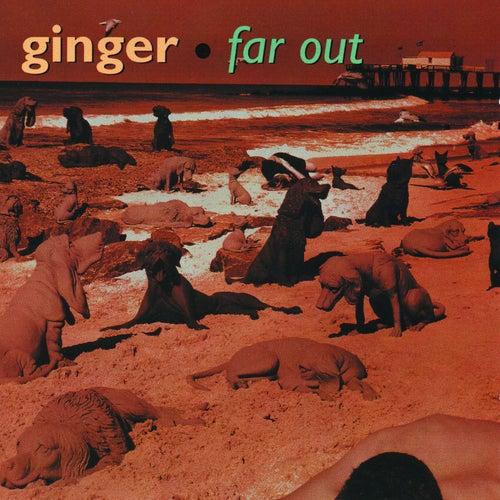 Far Out de Ginger