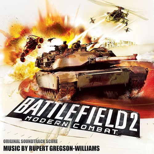 Battlefield 2: Modern Combat (Original Soundtrack) by Rupert Gregson-Williams