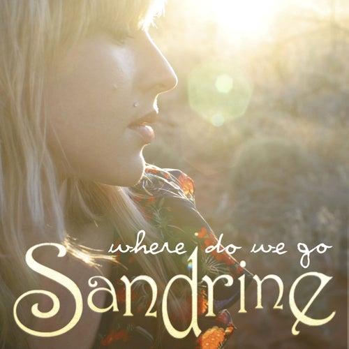 Where Do We Go von Sandrine