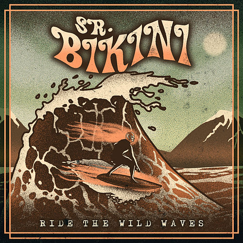 Ride the Wild Waves de Sr. Bikini