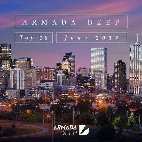 Armada Deep Top 10 - June 2017 von Various Artists