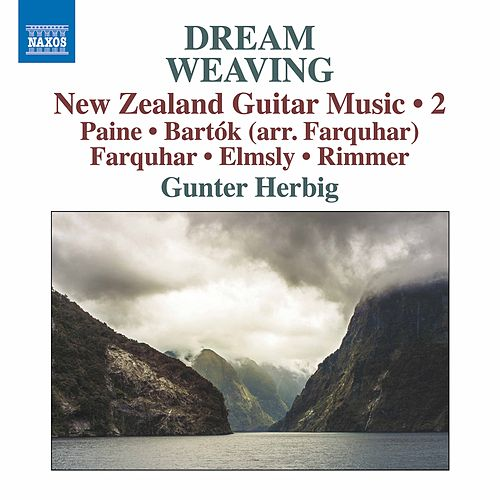 Dream Weaving: New Zealand Guitar Music, Vol. 2 by Gunter Herbig
