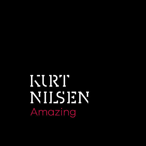 Amazing by Kurt Nilsen