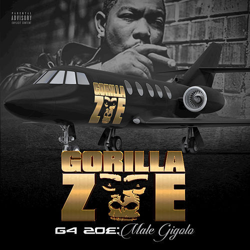 G4 Zoe:  Male Gigolo by Gorilla Zoe
