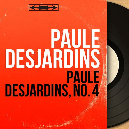 Paule Desjardins, no. 4 (Mono Version) von Paule Desjardins