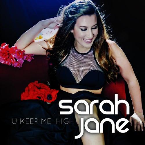 U Keep Me High by Sarah Jane