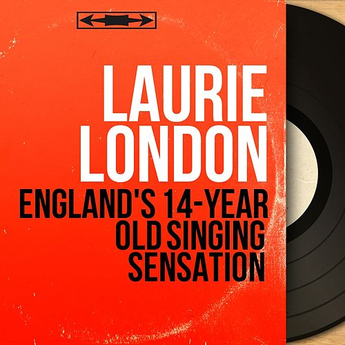 England's 14-Year Old Singing Sensation (Mono Version) von Laurie London
