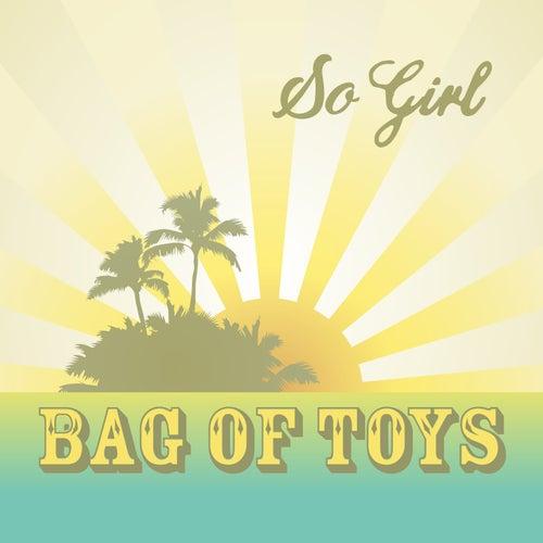 So Girl von Bag of Toys