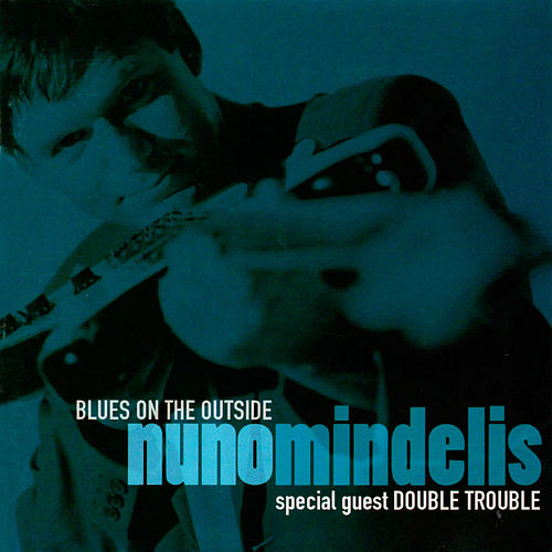 Blues on the Outside de Nuno Mindelis