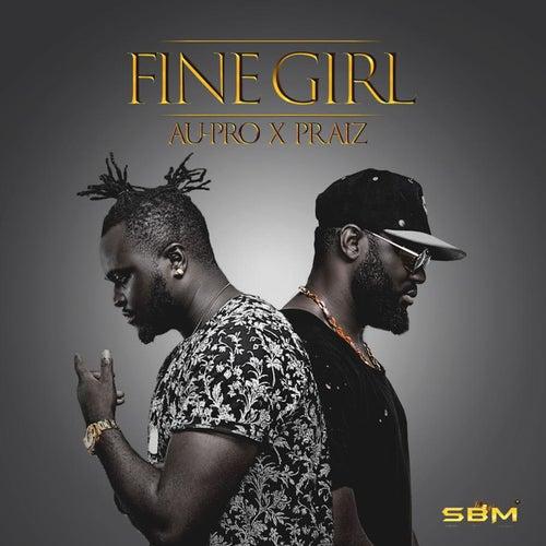 Fine Girl (feat. Praiz) by Au-Pro