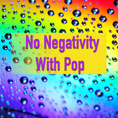 No Negativity With Pop de Various Artists