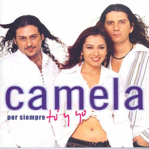 Por siempre tú y yo de Camela