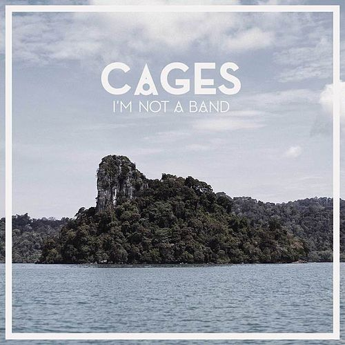 Cages von I'm Not A Band