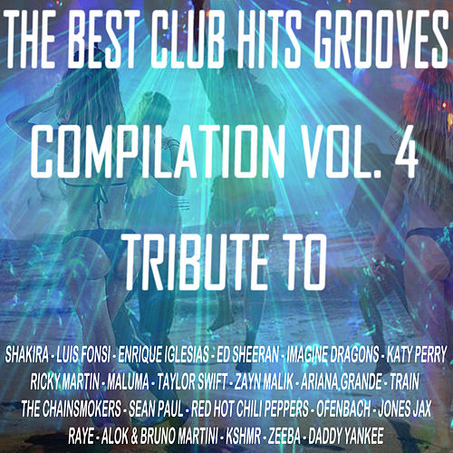 The Best Club Hits Grooves Compilation Vol. 4 Tribute To Luis Fonsi-Sean Paul-Katy Parry Etc.. von Express Groove