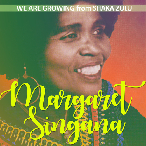 WE SINGANA ARE MARGARET GROWING MP3 TÉLÉCHARGER