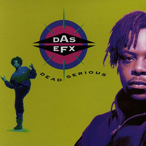 Dead Serious by Das EFX