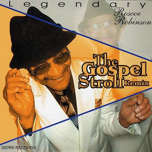 The Gospel Stroll Remix by Roscoe Robinson
