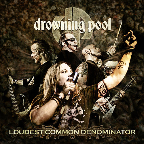 Loudest Common Denominator de Drowning Pool