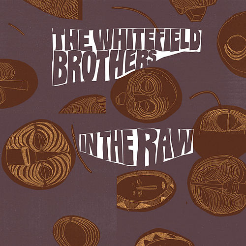 In The Raw by Whitefield Brothers