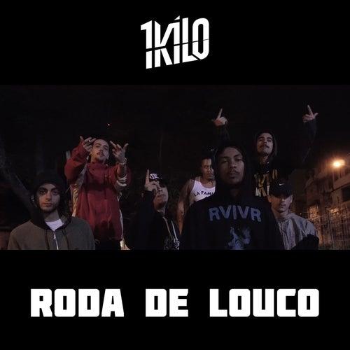 Roda de Louco by 1Kilo
