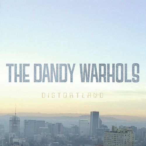 Distortland von The Dandy Warhols