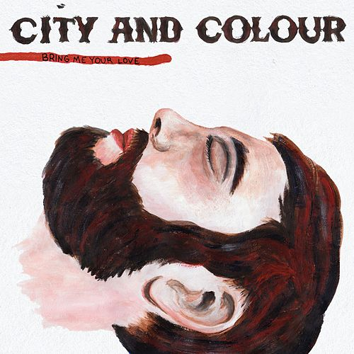 Bring Me Your Love de City And Colour
