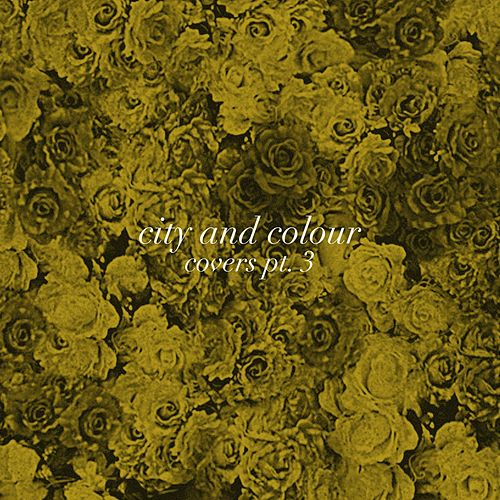 Covers, Pt. 3 by City And Colour