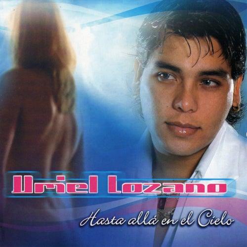Hasta Allá en el Cielo de Uriel Lozano