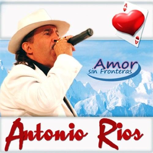 Amor Sin Fronteras de Antonio Rios