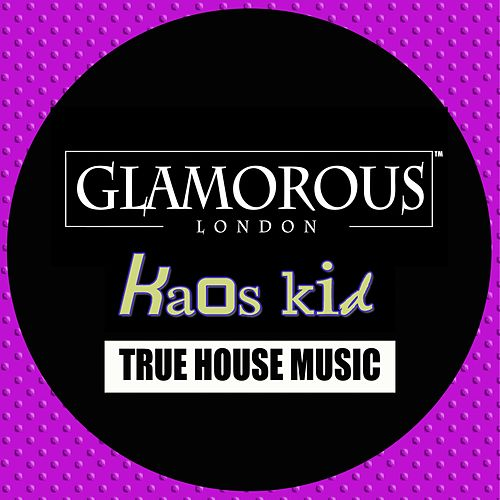 True House Music by Kaos Kid