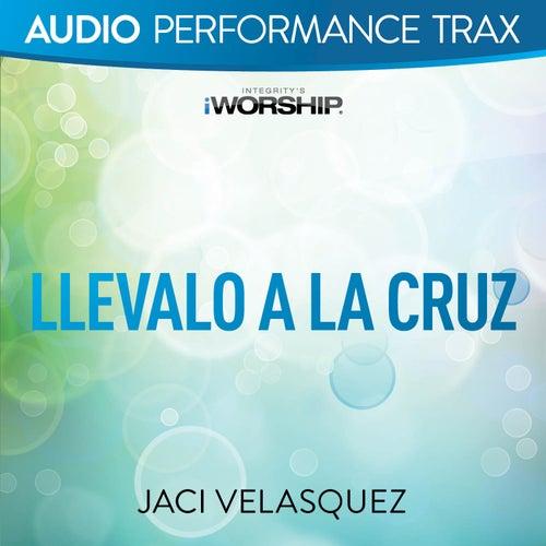 Llévalo a la cruz (Performance Trax) de Jaci Velasquez