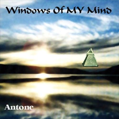 Windows of My Mind by Antone