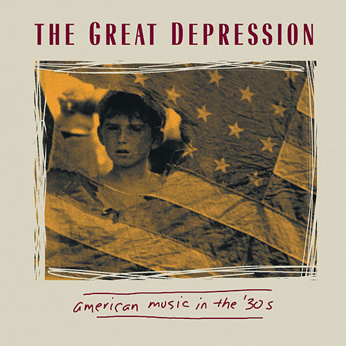 The Great Depression - American Music In The 30's by Various Artists