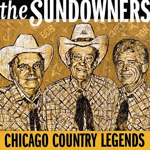 Chicago Country Legends by The Sundowners