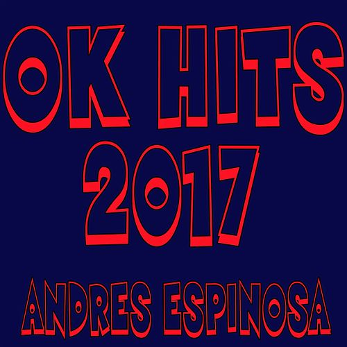 Ok Hits 2017 by Andres Espinosa