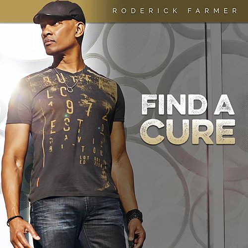 Find a Cure by Roderick Farmer