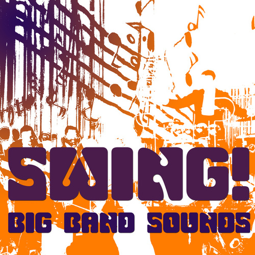 Swing! Big Band Sounds by Various Artists