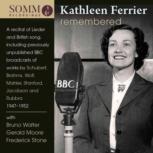 Kathleen Ferrier Remembered de Kathleen Ferrier