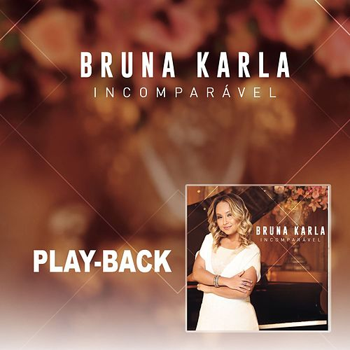 Incomparável - Playback de Bruna Karla