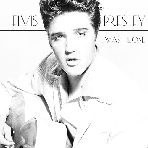 I Was The One di Elvis Presley