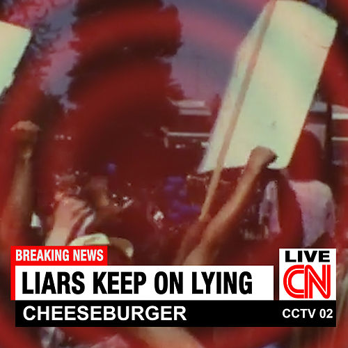 Liars Keep On Lying by Cheeseburger