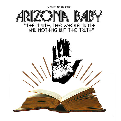 The Truth, the Whole Truth and Nothing but the Truth de Arizona Baby