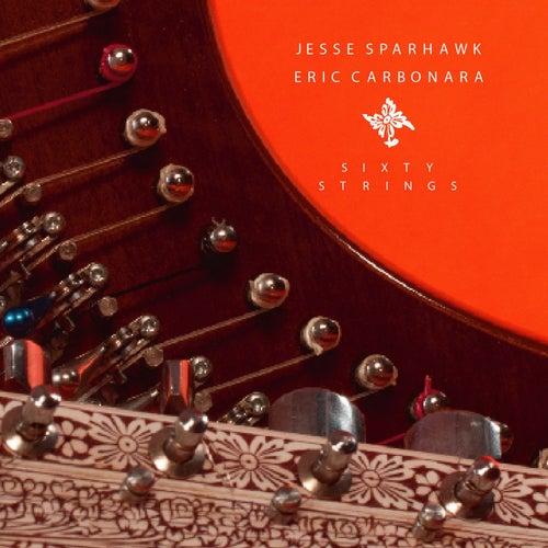 Sixty Strings by Eric Carbonara