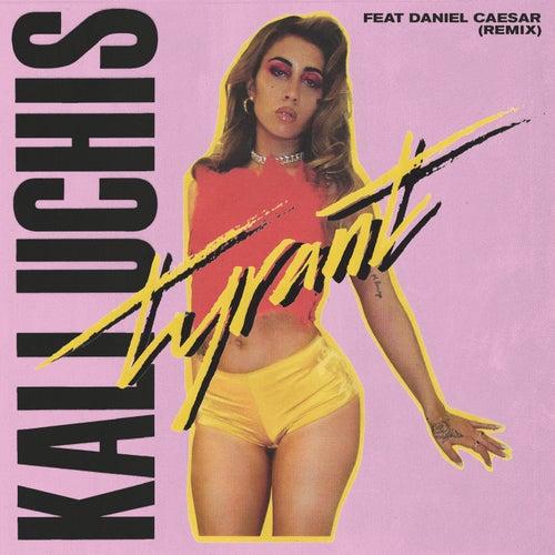 Tyrant (Remix) by Kali Uchis
