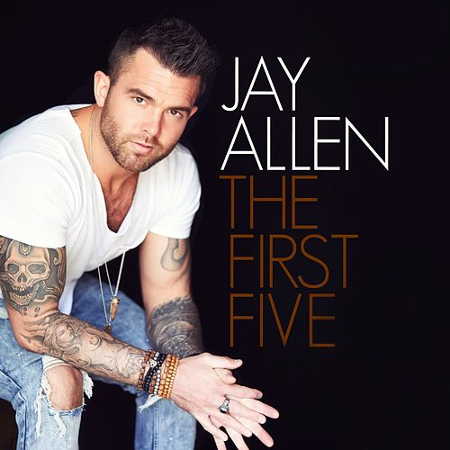 The First Five by Jay Allen