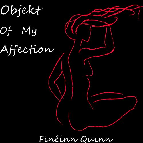 Objekt of My Affection de Finéinn Quinn